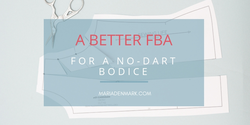 Fitting: A better FBA (full-bust-adjustment) for a no-dart front!
