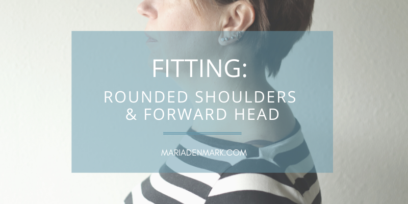 FITTING: Rounded Shoulders – Forward Head