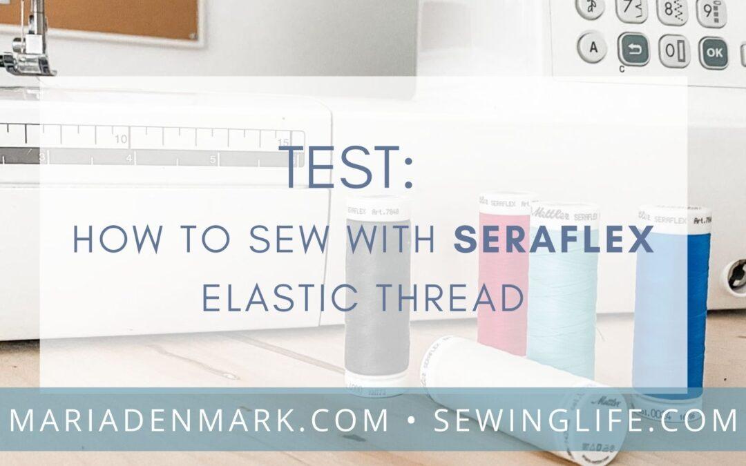 Test: How to Sew with Seraflex Elastic Thread